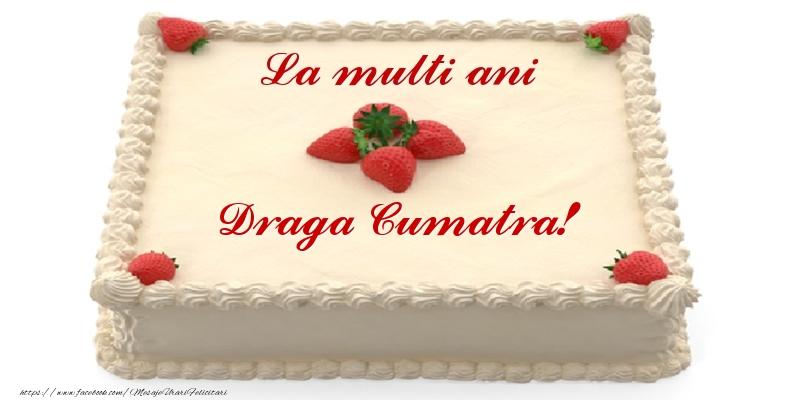 Felicitari frumoase de zi de nastere pentru Cumatra | Tort cu capsuni - La multi ani draga cumatra!