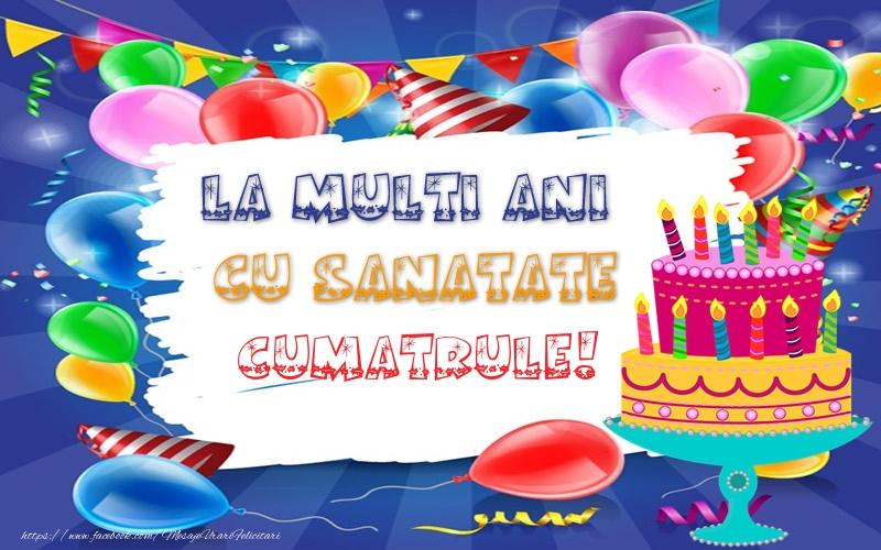 Felicitari frumoase de zi de nastere pentru Cumatru | LA MULTI ANI CU SANATATE cumatrule!