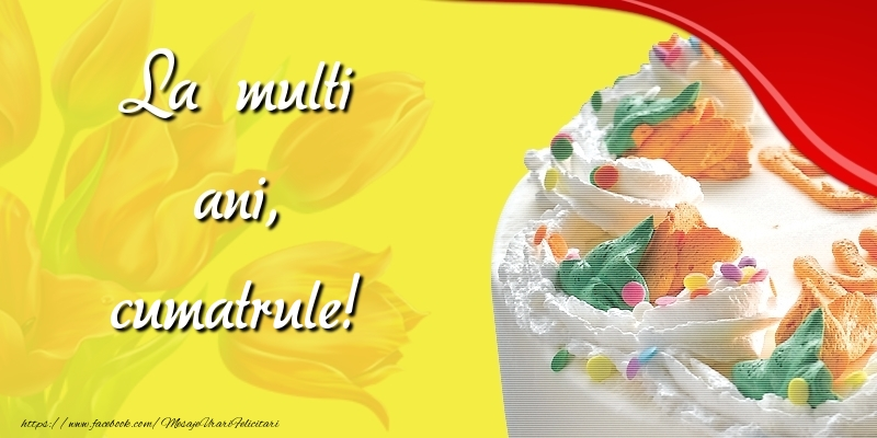 Felicitari frumoase de zi de nastere pentru Cumatru   La multi ani, cumatrule