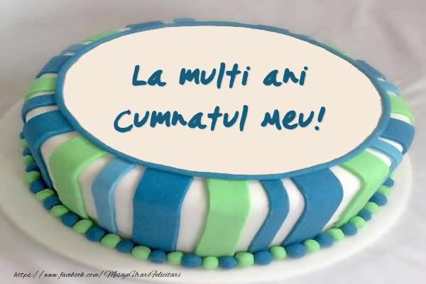 Felicitari frumoase de zi de nastere pentru Cumnat | Tort La multi ani cumnatul meu!