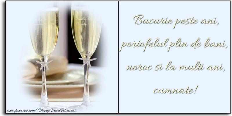 Felicitari frumoase de zi de nastere pentru Cumnat | Bucurie peste ani, portofelul plin de bani, noroc si la multi ani, cumnate