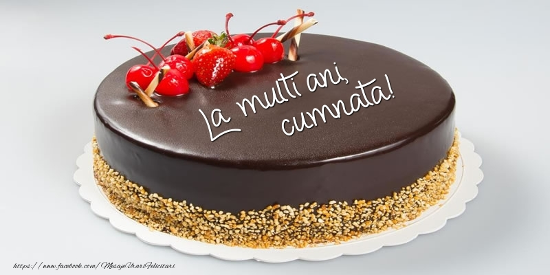 Felicitari frumoase de zi de nastere pentru Cumnata | Tort - La multi ani, cumnata!
