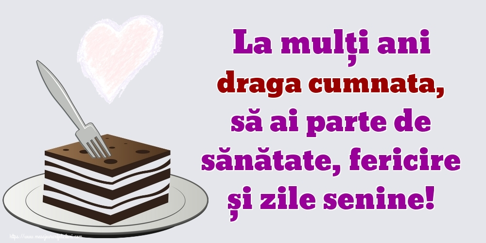 Felicitari frumoase de zi de nastere pentru Cumnata | La mulți ani draga cumnata, să ai parte de sănătate, fericire și zile senine!