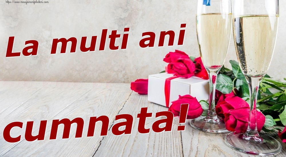 Felicitari frumoase de zi de nastere pentru Cumnata | La multi ani cumnata!