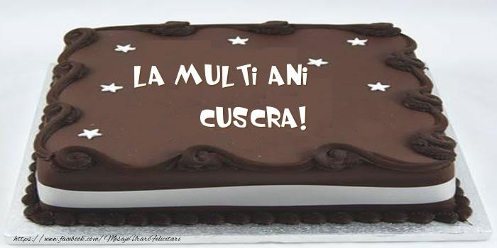 Felicitari frumoase de zi de nastere pentru Cuscra   Tort - La multi ani cuscra!
