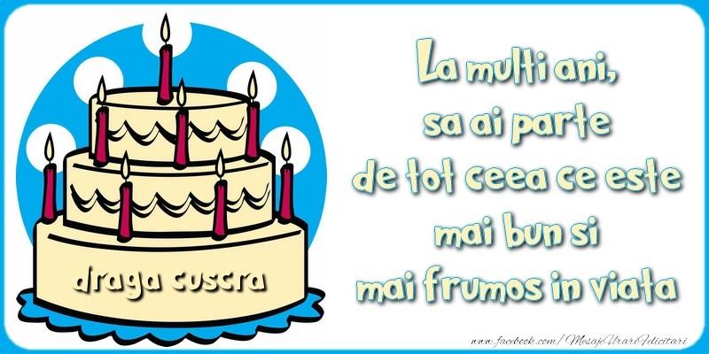Felicitari frumoase de zi de nastere pentru Cuscra   La multi ani, sa ai parte de tot ceea ce este mai bun si mai frumos in viata, draga cuscra