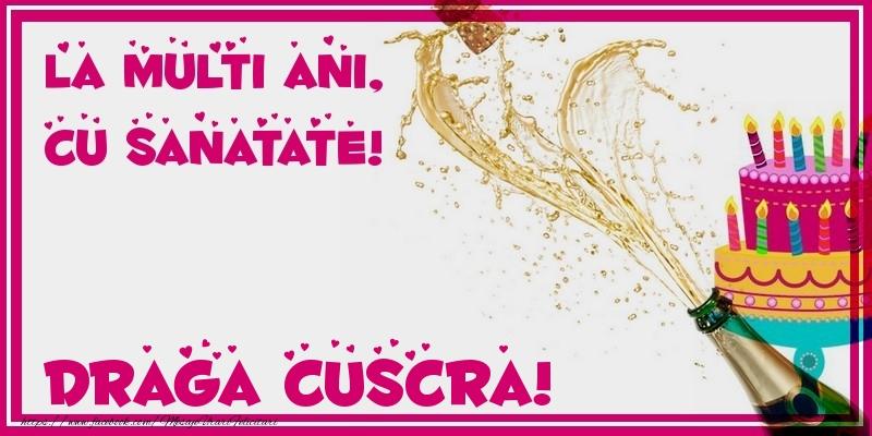 Felicitari frumoase de zi de nastere pentru Cuscra   La multi ani, cu sanatate! draga cuscra