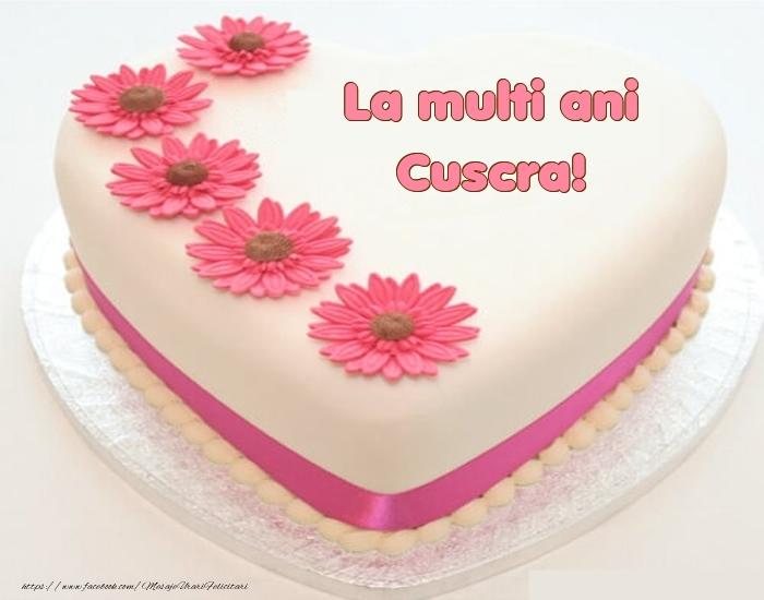 Felicitari frumoase de zi de nastere pentru Cuscra | La multi ani cuscra! - Tort