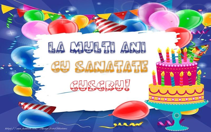 Felicitari frumoase de zi de nastere pentru Cuscru | LA MULTI ANI CU SANATATE cuscru!