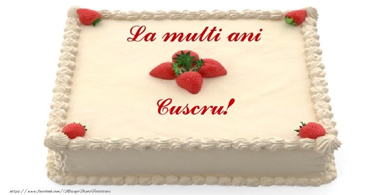 Felicitari frumoase de zi de nastere pentru Cuscru | Tort cu capsuni - La multi ani cuscru!