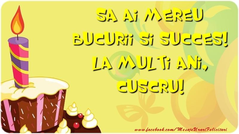 Felicitari frumoase de zi de nastere pentru Cuscru | Sa ai mereu bucurii si succes! La multi ani, cuscru