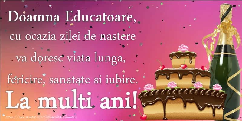 Felicitari frumoase de zi de nastere pentru Educatoare | Doamna educatoare, cu ocazia zilei de nastere va doresc viata lunga, fericire, sanatate si iubire. La multi ani!