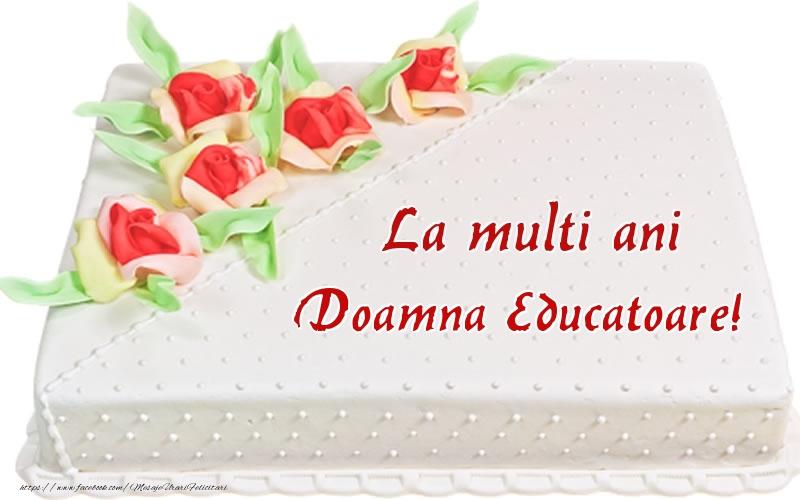 Felicitari frumoase de zi de nastere pentru Educatoare | La multi ani doamna educatoare! - Tort