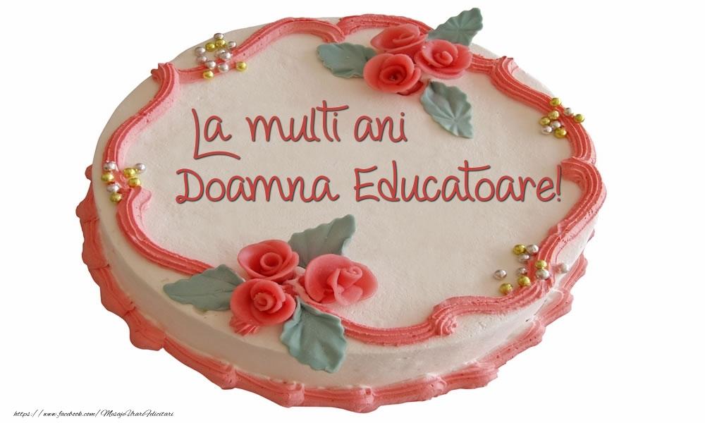 Felicitari frumoase de zi de nastere pentru Educatoare   La multi ani doamna educatoare!