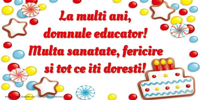 Felicitari frumoase de zi de nastere pentru Educator | La multi ani, domnule educator! Multa sanatate, fericire si tot ce iti doresti!
