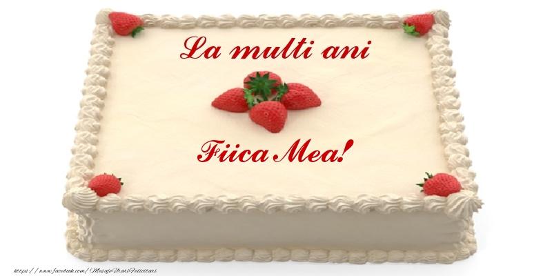 Felicitari frumoase de zi de nastere pentru Fata | Tort cu capsuni - La multi ani fiica mea!