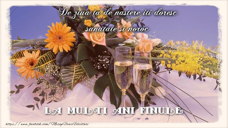Felicitari frumoase de zi de nastere pentru Fin | La multi ani finule.De ziua ta de nastere iti doresc sanatate si noroc