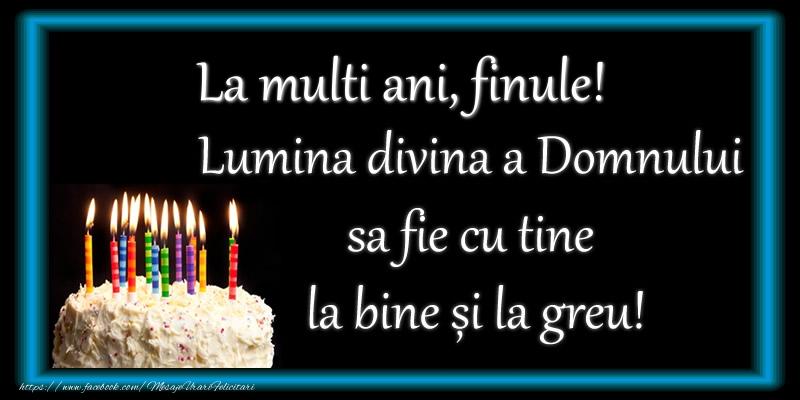 Felicitari frumoase de zi de nastere pentru Fin | La multi ani, finule! Lumina divina a Domnului sa fie cu tine la bine și la greu!