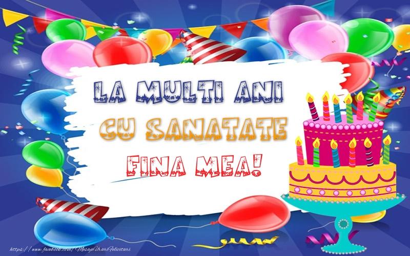 Felicitari frumoase de zi de nastere pentru Fina | LA MULTI ANI CU SANATATE fina mea!