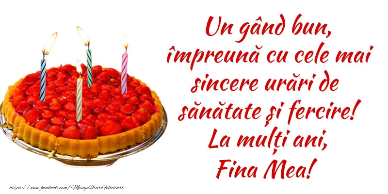 Felicitari frumoase de zi de nastere pentru Fina | Un gând bun, împreună cu cele mai sincere urări de sănătate și fercire! La mulți ani, fina mea!
