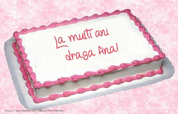 Felicitari frumoase de zi de nastere pentru Fina   La multi ani draga fina! - Tort