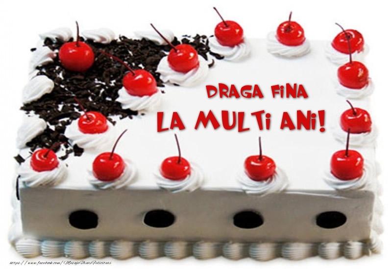 Felicitari frumoase de zi de nastere pentru Fina   Draga fina La multi ani! - Tort cu capsuni
