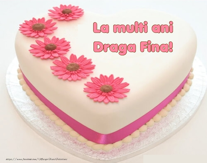 Felicitari frumoase de zi de nastere pentru Fina | La multi ani draga fina! - Tort