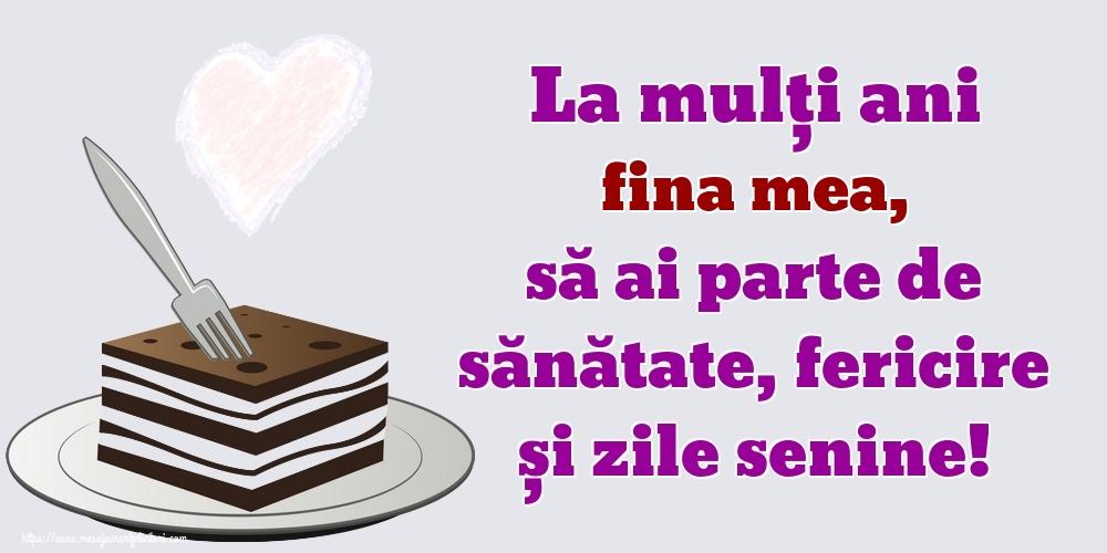 Felicitari frumoase de zi de nastere pentru Fina | La mulți ani fina mea, să ai parte de sănătate, fericire și zile senine!