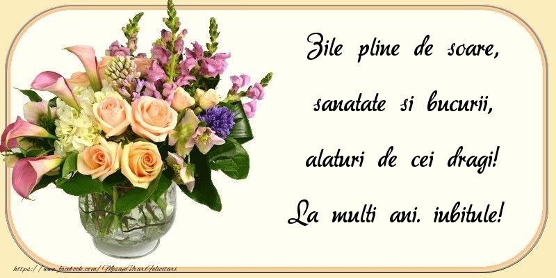 Felicitari frumoase de zi de nastere pentru Iubit | Zile pline de soare, sanatate si bucurii, alaturi de cei dragi! iubitule