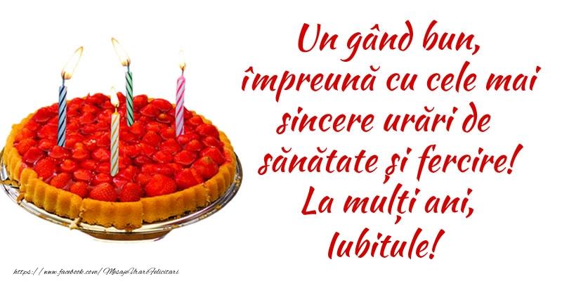 Felicitari frumoase de zi de nastere pentru Iubit | Un gând bun, împreună cu cele mai sincere urări de sănătate și fercire! La mulți ani, iubitule!