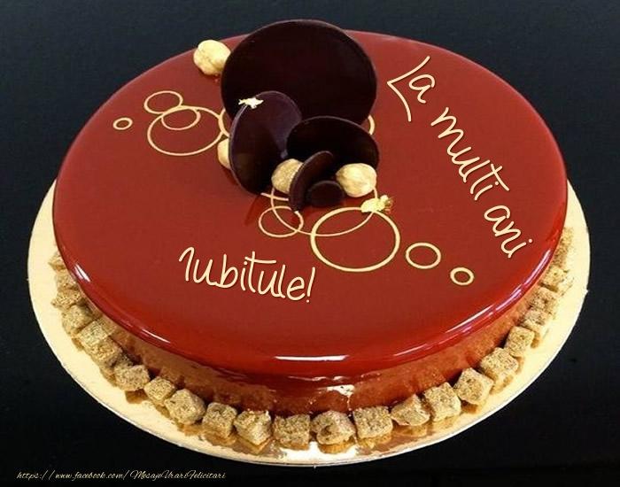 Felicitari frumoase de zi de nastere pentru Iubit | Tort - La multi ani iubitule!