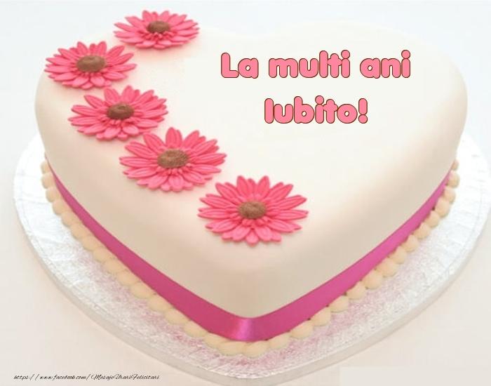 Felicitari frumoase de zi de nastere pentru Iubita | La multi ani iubito! - Tort