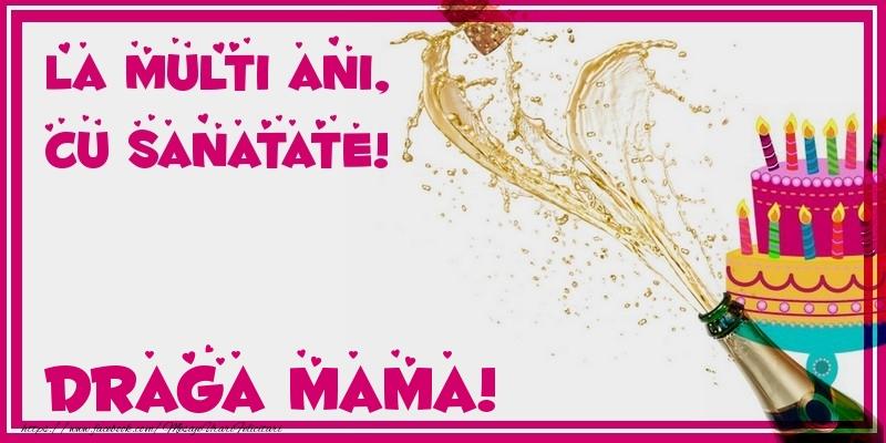 Felicitari frumoase de zi de nastere pentru Mama   La multi ani, cu sanatate! draga mama
