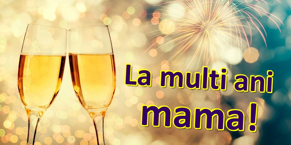 Felicitari frumoase de zi de nastere pentru Mama   La multi ani mama!