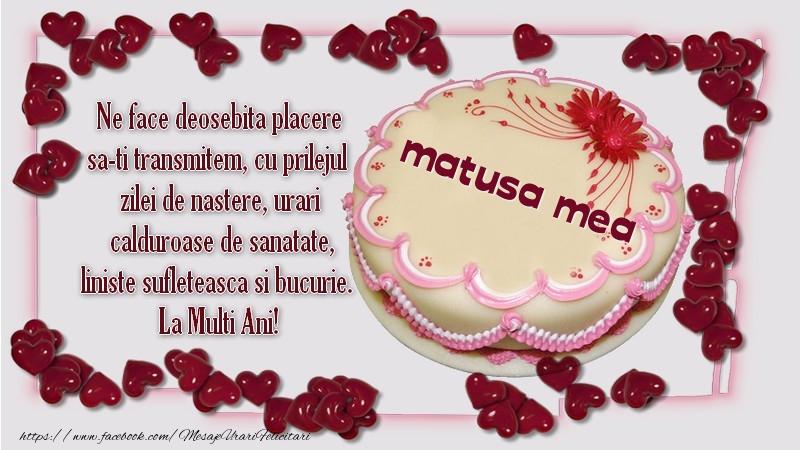 Felicitari frumoase de zi de nastere pentru Matusa | Ne face deosebita placere sa-ti transmitem, cu prilejul  zilei de nastere, urari  calduroase de sanatate, liniste sufleteasca si bucurie.  La Multi Ani! matusa mea