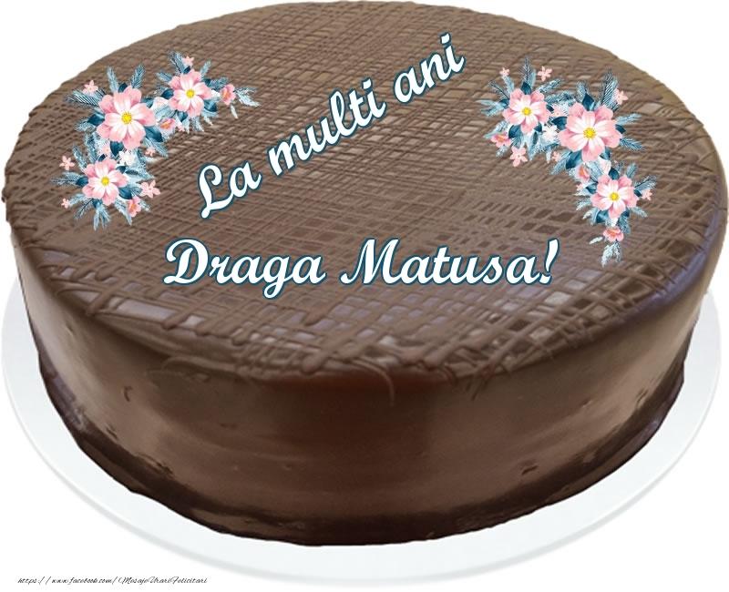 Felicitari frumoase de zi de nastere pentru Matusa   La multi ani draga matusa! - Tort de ciocolata