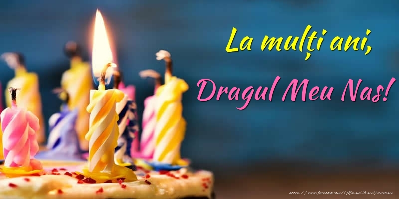 Felicitari frumoase de zi de nastere pentru Nas | La mulți ani, dragul meu nas!