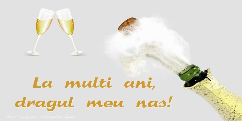 Felicitari frumoase de zi de nastere pentru Nas   La multi ani, dragul meu nas!