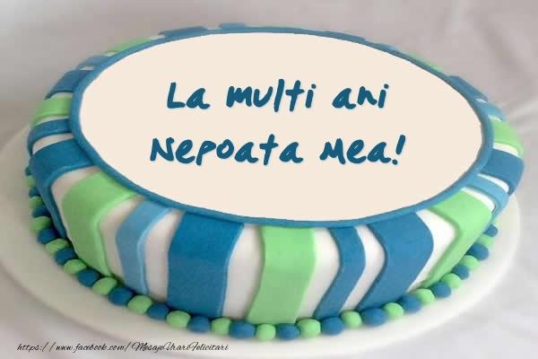 Felicitari frumoase de zi de nastere pentru Nepoata | Tort La multi ani nepoata mea!