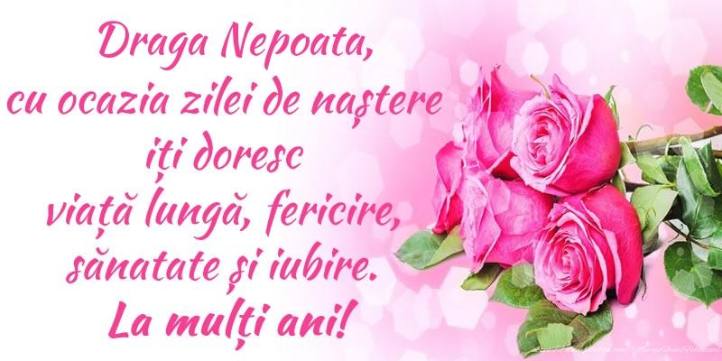 Felicitari frumoase de zi de nastere pentru Nepoata | Draga nepoata, cu ocazia zilei de naștere iți doresc viață lungă, fericire, sănatate și iubire. La mulți ani!