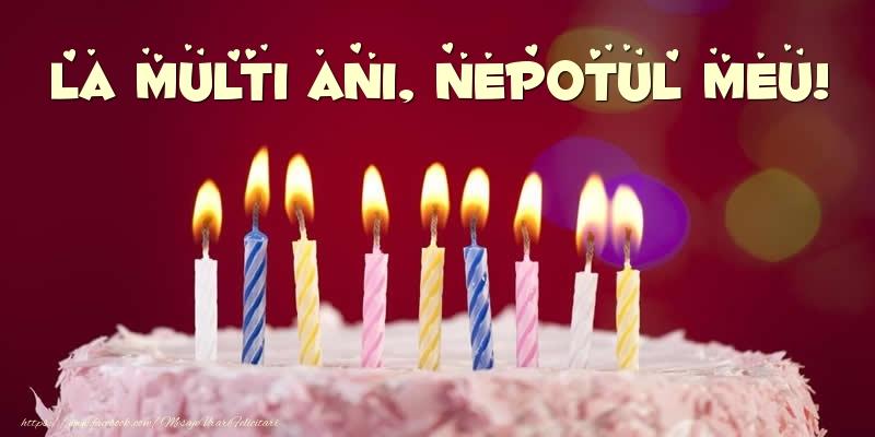 Felicitari frumoase de zi de nastere pentru Nepot   Tort - La multi ani, nepotul meu!