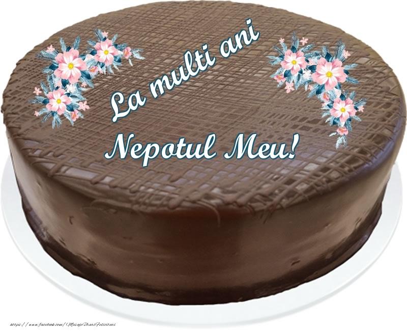 Felicitari frumoase de zi de nastere pentru Nepot | La multi ani nepotul meu! - Tort de ciocolata