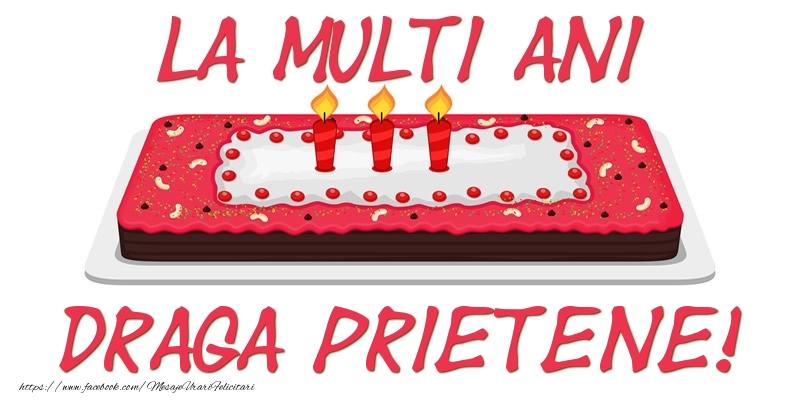 Felicitari frumoase de zi de nastere pentru Prieten | Tort La multi ani draga prietene!