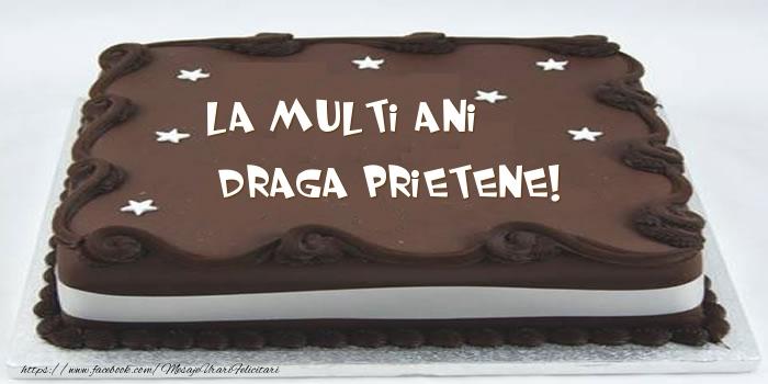 Felicitari frumoase de zi de nastere pentru Prieten   Tort - La multi ani draga prietene!