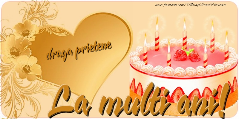 Felicitari frumoase de zi de nastere pentru Prieten   La multi ani, draga prietene