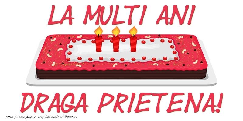 Felicitari frumoase de zi de nastere pentru Prietena | Tort La multi ani draga prietena!