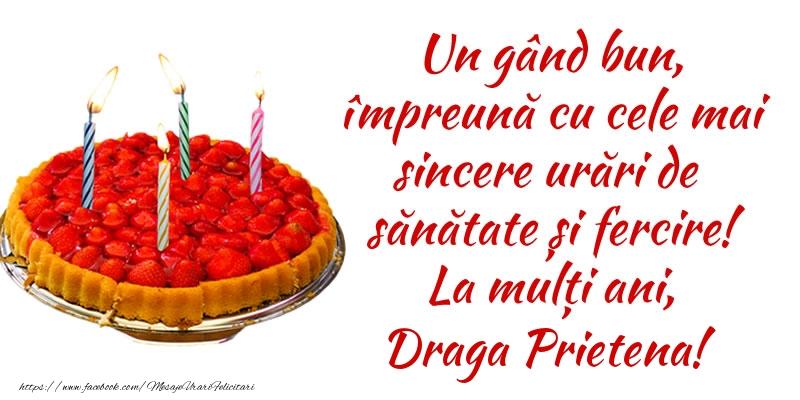 Felicitari frumoase de zi de nastere pentru Prietena | Un gând bun, împreună cu cele mai sincere urări de sănătate și fercire! La mulți ani, draga prietena!