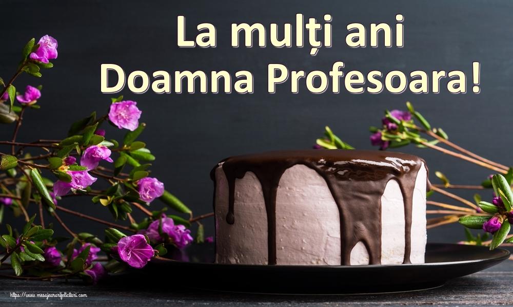 Felicitari frumoase de zi de nastere pentru Profesoara   La mulți ani doamna profesoara!