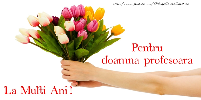 Felicitari frumoase de zi de nastere pentru Profesoara | Pentru doamna profesoara, La multi ani!