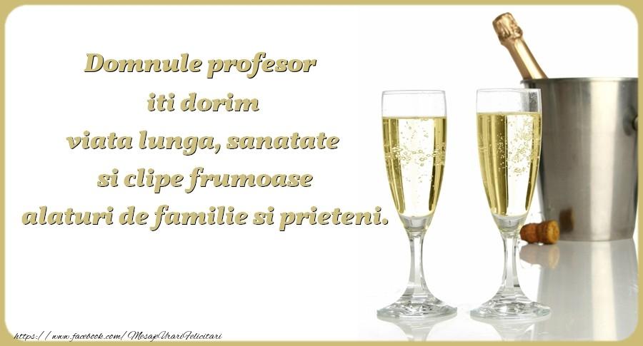Felicitari frumoase de zi de nastere pentru Profesor | Domnule profesor iti dorim viata lunga, sanatate si clipe frumoase alaturi de familie si prieteni. Cu drag